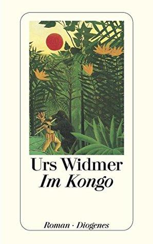 Im Kongo By Urs Widmer