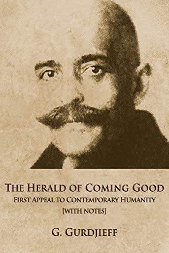 George Gurdjieff THE HERALD OF COMING GOOD