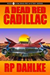 A Dead Red Cadillac (The Dead Red Mystery Series, #1)