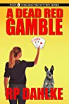 A Dead Red Gamble (A Dead Red, #6)