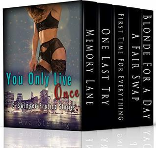 You Only Live Once: 5 Swinger Erotica Stories