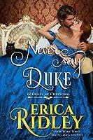 Never Say Duke (12 Dukes of Christmas, #4)