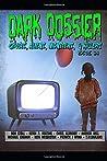 Dark Dossier #34: The Magazine of Ghosts, Aliens, Monsters, & Killers