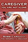 Caregiver—You Are Not Alone