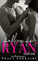 Falling For Ryan: Part One: A Friends to Lovers Romance