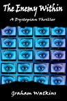 The Enemy Within: A Dystopian Thriller