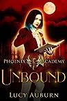 Unbound (Phoenix Academy Beginnings #2)