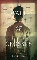 Wall of Crosses: A Novella