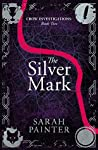 The Silver Mark (Crow Investigations, #2)