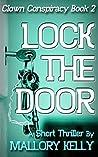 Lock the Door (Clown Conspiracy Book 2): A Short Thriller