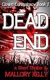 Dead End (Clown Conspiracy Book 1): A Short Thriller