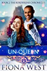 The Un-Queen (The Borderline Chronicles #2)
