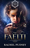 The Faelti (The Aronia Series)