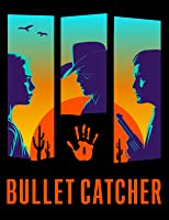 Bullet Catcher: Complete Season 1