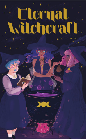 Eternal Witchcraft - A Comics Spellbook by Carolynn Calabrese