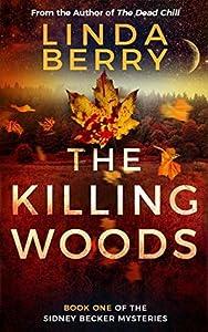 The Killing Woods (Sidney Becker, #1)