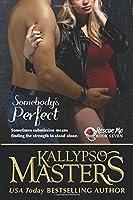 Somebody's Perfect (Rescue Me Saga #7)