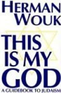 This is My God: A Guidebook to Judaism