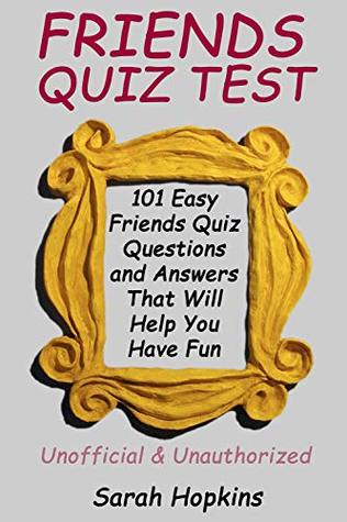 FRIENDS QUIZ TEST: 101 Easy Friends Quiz Questions and Answers That