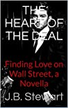 The Heart of the Deal: Finding Love on Wall Street, a Billionaire Romance Novella