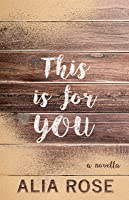 This Is For You: A Novella (My Lullaby of You, #2)