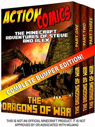 Action Comics Boxset: The Minecraft Adventures of Steve and Alex: The Dragons of War - Complete Boxset Edition (Parts 1, 2 & 3) (Minecraft Steve and Alex Adventures Boxset Series Book 4)