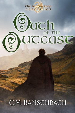 Oath of the Outcast by C.M. Banschbach