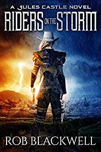 Riders on the Storm: An Urban Fantasy Action Adventure Novel (The Jules Castle Series)