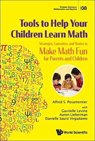 Tools to Help Your Children Learn Math: Strategies, Curiosities, and