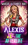 Alexis vs. the Afterlife (The Alexis McRiott Jams, #1)