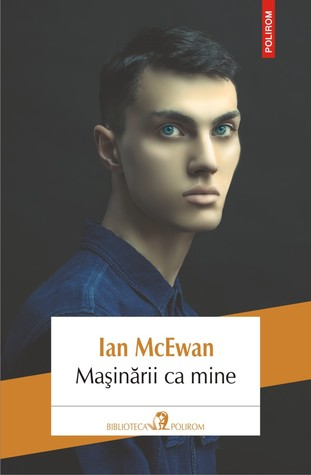 Maşinării ca mine by Ian McEwan