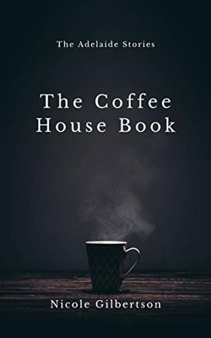 The Coffee House Book by Nicole Gilbertson