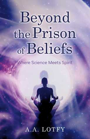 Beyond the Prison of Beliefs: Where Science Meets Spirit