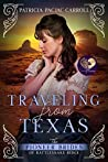 Traveling from Texas (The Pioneer Brides of Rattlesnake Ridge Book 5)