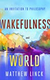 Wakefulness and World by Matthew Linck