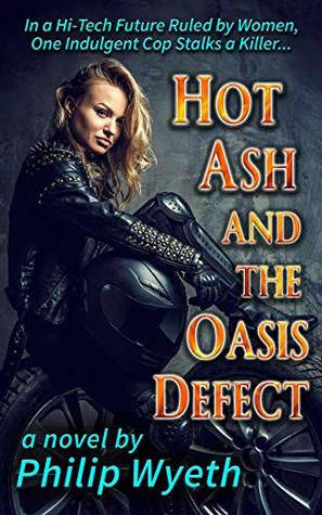 Hot Ash and the Oasis Defect by Philip Wyeth
