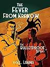 The Fever From Krakow (The Bulletproof Spy, #3)