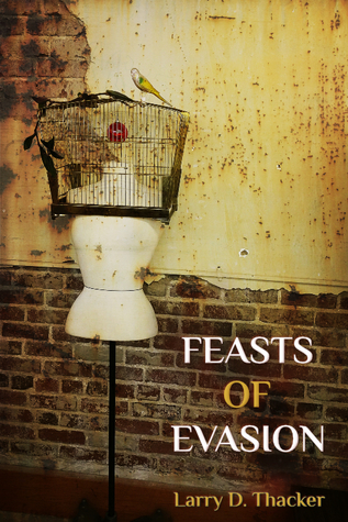 Feasts of Evasion by Larry D. Thacker