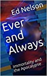 Ever and Always: Immortality and the Apocalypse