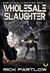 Wholesale Slaughter (Wholesale Slaughter #1)