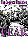 Fear (The Dogwood Plantation #1)