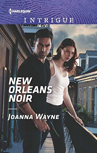 New Orleans Noir (Harlequin Intrigue Book 1874)