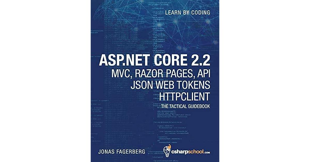 ASP NET Core 2 2 MVC, Razor Pages, API, JSON Web Tokens