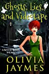 Ghosts, Lies, and Videotape (A Ravenmist Whodunit #3)