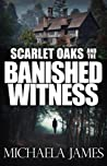 Scarlet Oaks and the Banished Witness (Scarlet Oaks Series #3)