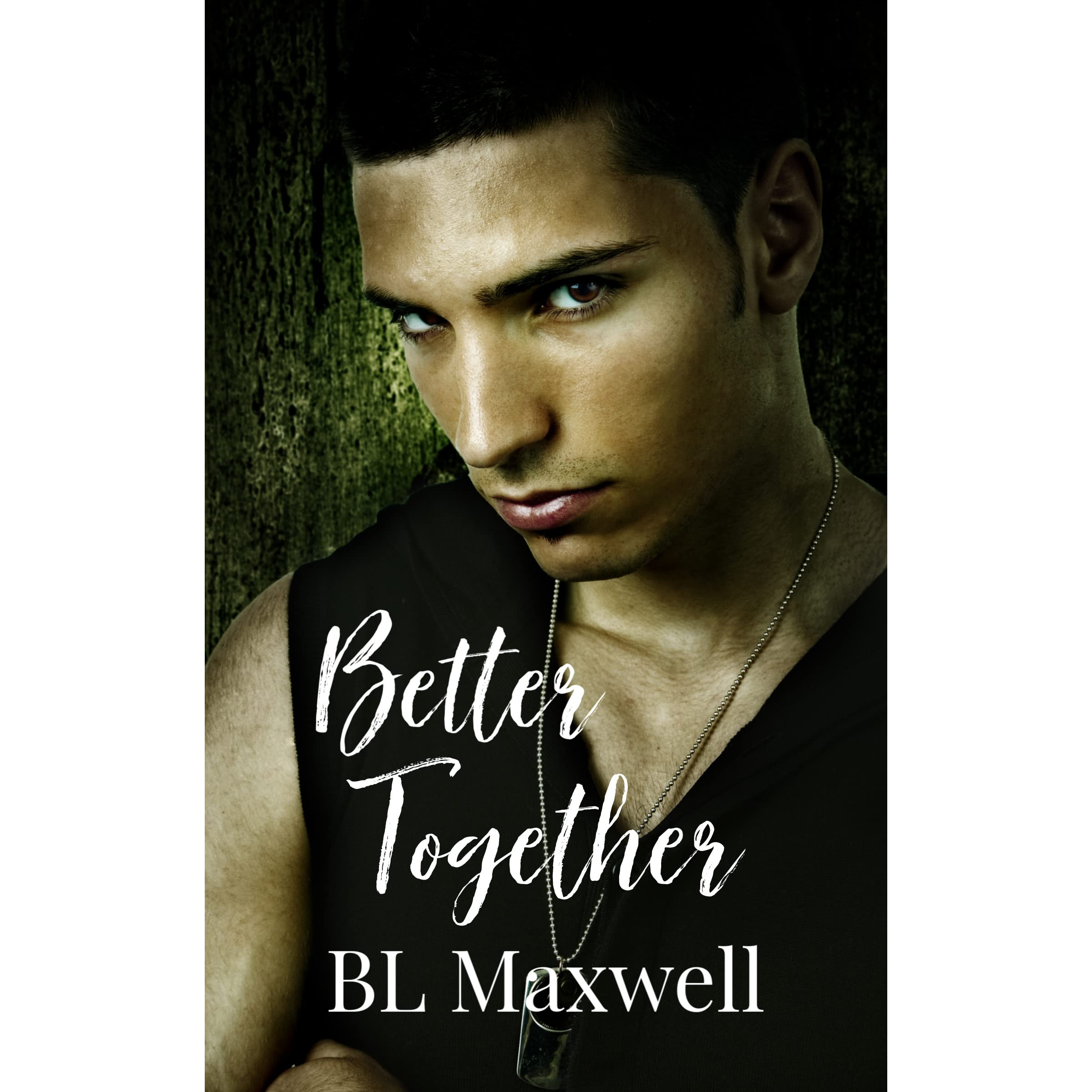 Better Together by B L  Maxwell