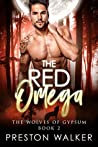 The Red Omega (Wolves Of Gypsum, #2)