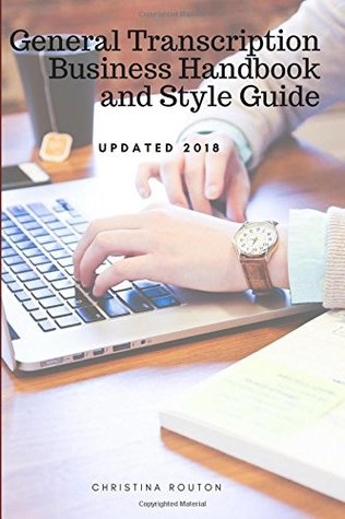 General Transcription Business Handbook and Style Guide