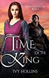 Time of the King (Stones of Scotland #2)