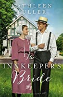 The Innkeeper's Bride (An Amish Brides of Birch Creek Novel Book 3)